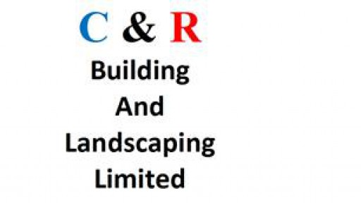 C&R Building and Landscaping Limited